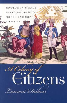A Colony of Citizens By Dubois, Laurent