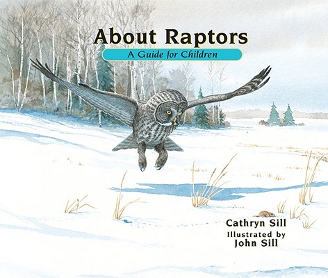 About Raptors By Sill, Cathryn/ Sill, John (ILT)